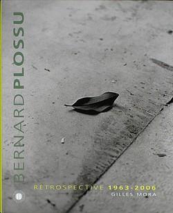 Bernard Plossu - Retrospective