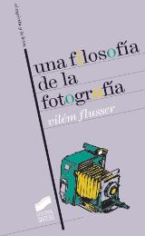 Una filosofía de la fotografía - Vilem Flüsser