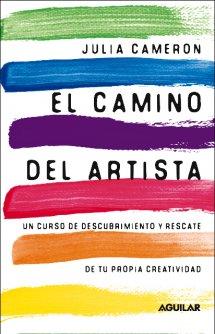 El camino del artista - Julia Cameron (Aguilar)