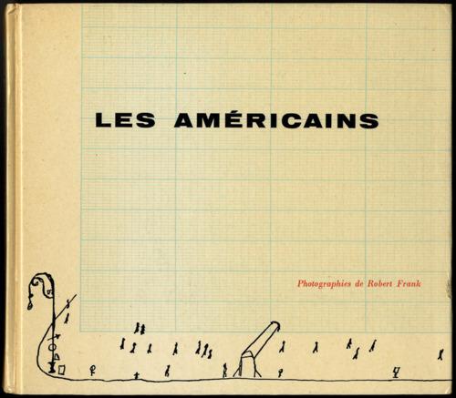 Les Americains, de Robert Frank, editado por Robert Delpire en 1958